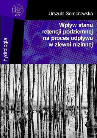 Okładka książki Wpływ stanu retencji podziemnej na proces odpływu w zlewni nizinnej