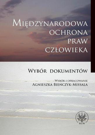 Okładka książki/ebooka Międzynarodowa ochrona praw człowieka. Wybór dokumentów