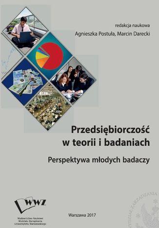 Okładka książki/ebooka Przedsiębiorczość w teorii i badaniach. Perspektywa młodych badaczy