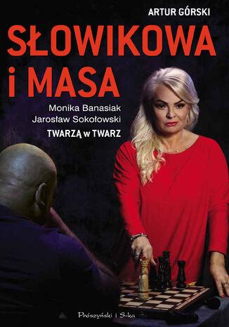 Okładka książki Słowikowa i Masa. Twarzą w twarz