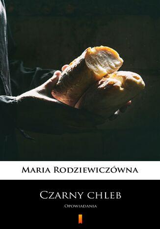 Okładka książki Czarny chleb. Opowiadania