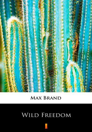 Okładka książki/ebooka Wild Freedom