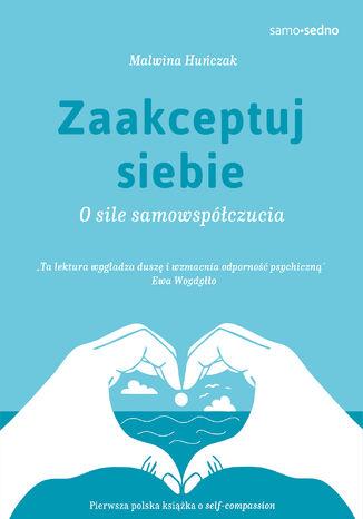 Okładka książki/ebooka Zaakceptuj siebie. O sile samowspółczucia