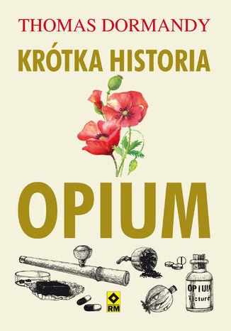 Okładka książki/ebooka Krótka historia opium