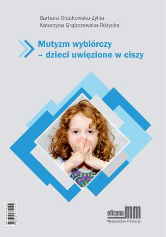 Okładka książki/ebooka Mutyzm wybiórczy - dzieci uwięzione w ciszy
