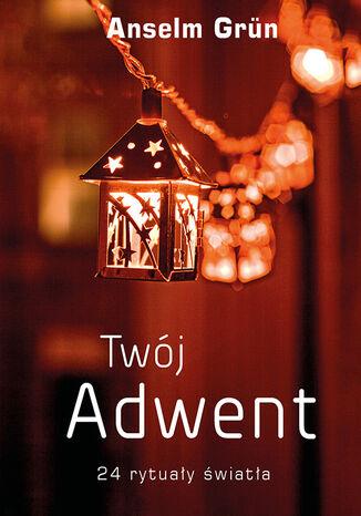 Okładka książki Twój Adwent. 24 rytuały światła