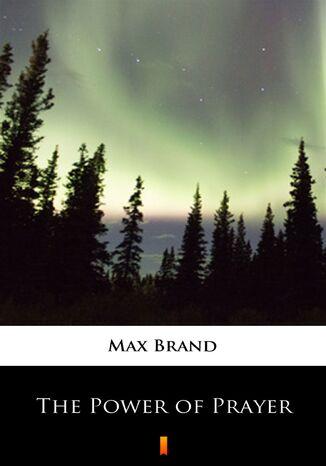 Okładka książki/ebooka The Power of Prayer
