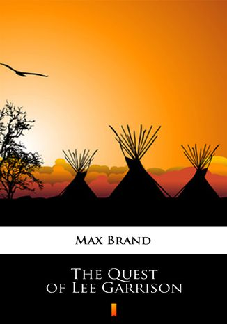 Okładka książki The Quest of Lee Garrison