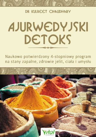 Okładka książki Ajurwedyjski detoks. Naukowo potwierdzony 4-stopniowy program na stany zapalne, zdrowie jelit, ciała i umysłu