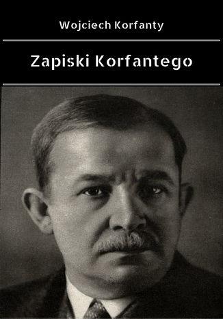 Okładka książki/ebooka Zapiski Korfantego