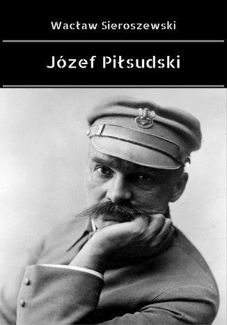 Okładka książki Józef Piłsudski