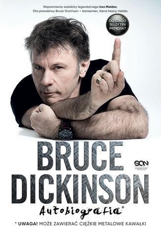 Okładka książki Bruce Dickinson. Do czego służy ten przycisk? Autobiografia