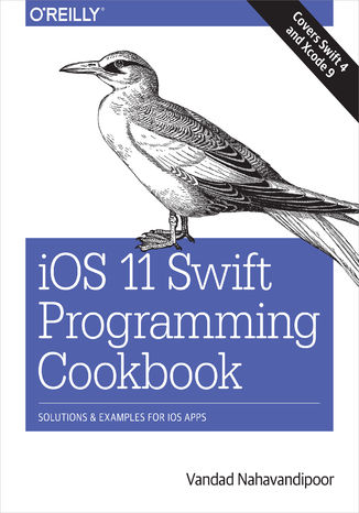 Okładka książki/ebooka iOS 11 Swift Programming Cookbook. Solutions and Examples for iOS Apps