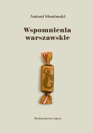 Okładka książki Wspomnienia warszawskie