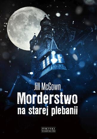 Okładka książki/ebooka Morderstwo na starej plebanii