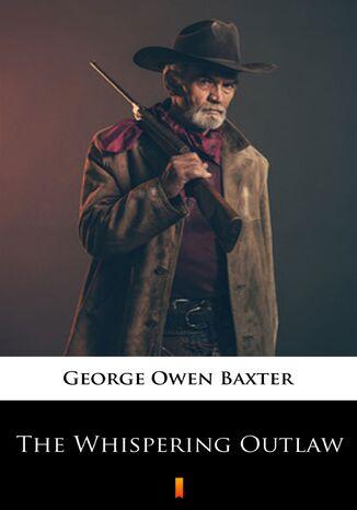 Okładka książki The Whispering Outlaw