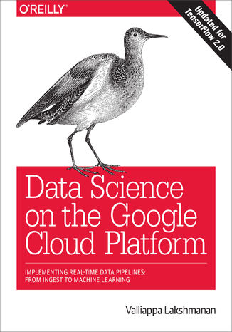 Okładka książki/ebooka Data Science on the Google Cloud Platform. Implementing End-to-End Real-Time Data Pipelines: From Ingest to Machine Learning