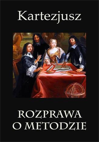 Okładka książki/ebooka Rozprawa o metodzie