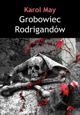 Okładka książki/ebooka Grobowiec Rodrigandów