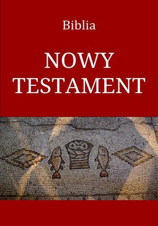 Okładka książki/ebooka Biblia. Nowy Testament
