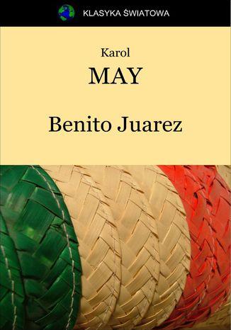 Okładka książki Benito Juarez