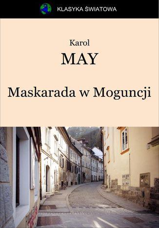 Okładka książki Maskarada w Moguncji