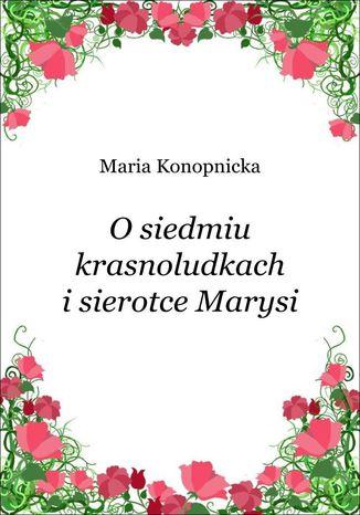 Okładka książki O siedmiu krasnoludkach i sierotce Marysi