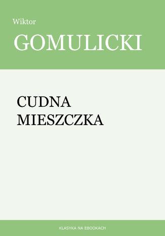 Okładka książki/ebooka Cudna mieszczka