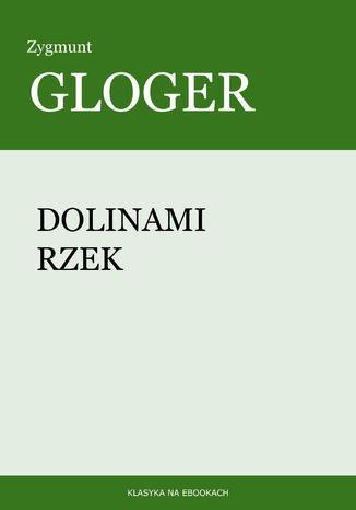 Okładka książki/ebooka Dolinami rzek