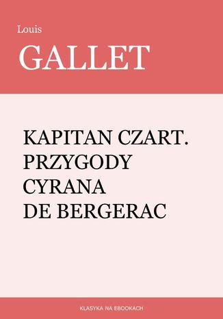 Okładka książki/ebooka Kapitan Czart. Przygody Cyrana de Bergerac