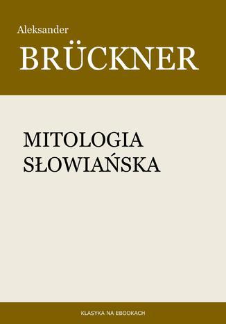 Okładka książki/ebooka Mitologia słowiańska