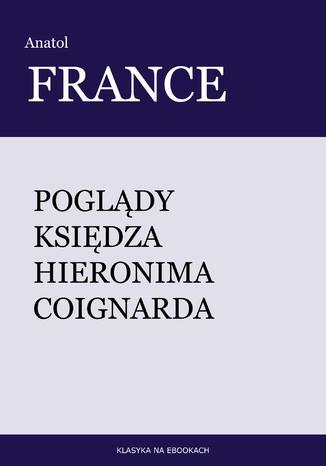 Okładka książki Poglądy księdza Hieronima Coignarda