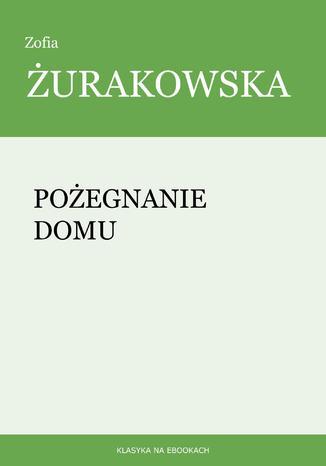 Okładka książki/ebooka Pożegnanie domu