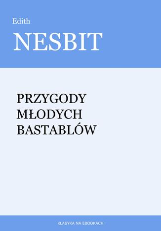 Okładka książki/ebooka Przygody młodych Bastablów