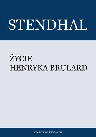 Okładka książki Życie Henryka Brulard