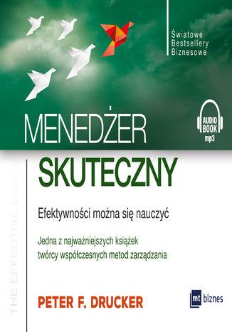 Okładka książki Menedżer skuteczny. Efektywności można się nauczyć