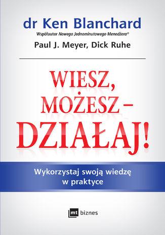 Okładka książki Wiesz, możesz - działaj!