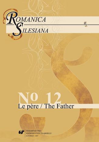 Okładka książki/ebooka 'Romanica Silesiana' 2017, No 12: Le pere / The Father