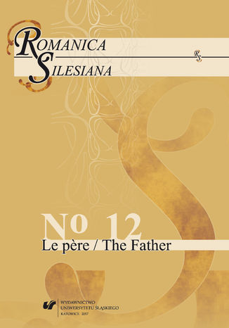 Okładka książki 'Romanica Silesiana' 2017, No 12: Le pere / The Father