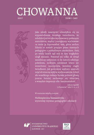 Okładka książki 'Chowanna' 2017. T. 1 (48): Niebezpieczna humanistyka - wywrotny wymiar pedagogiki i edukacji