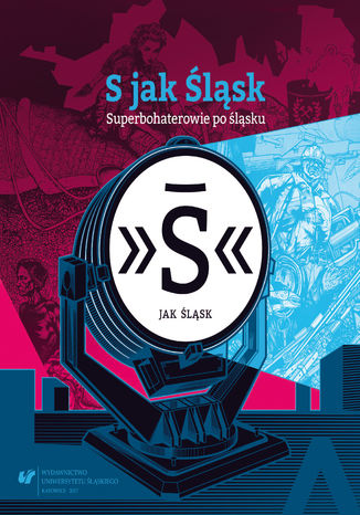 Okładka książki/ebooka S jak Śląsk - Superbohaterowie po śląsku
