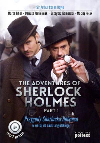 Okładka książki The Adventures of Sherlock Holmes (part I). Przygody Sherlocka Holmesa w wersji do nauki angielskiego