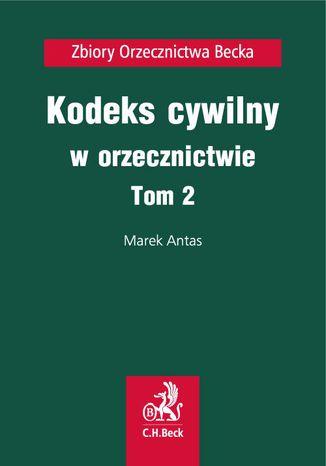 Okładka książki/ebooka Kodeks cywilny w orzecznictwie. Tom 2