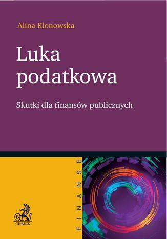 Okładka książki Luka podatkowa. Skutki dla finansów publicznych