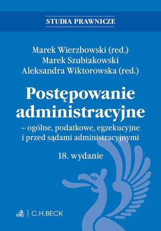Okładka książki/ebooka Postępowanie administracyjne - ogólne podatkowe egzekucyjne i przed sądami administracyjnymi. Wydanie 18