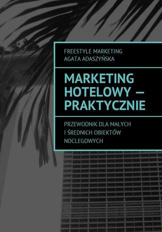 Okładka książki/ebooka Marketing hotelowy - praktycznie