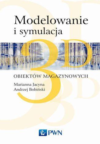 Okładka książki Modelowanie i symulacja 3D obiektów magazynowych