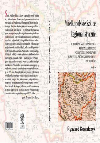 Okładka książki/ebooka Wielkopolskie szkice regionalistyczne t. 6