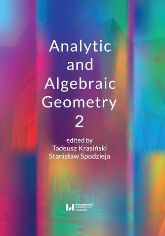 Okładka książki/ebooka Analytic and Algebraic Geometry 2