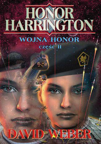 Okładka książki/ebooka Honor Harrington (#12). Wojna Honor cz.2